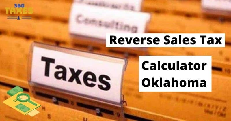 How Does Reverse Sales Tax Calculator Oklahoma Work?