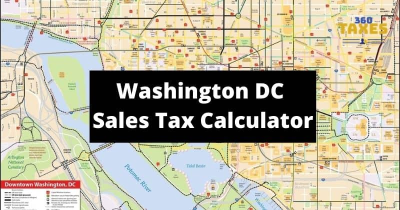 How Washington DC Sales Tax Calculator Works: Step By Step Guide