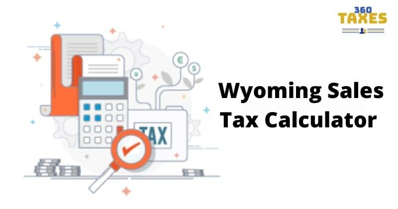 How Wyoming Sales Tax Calculator Works: Step By Step Guide