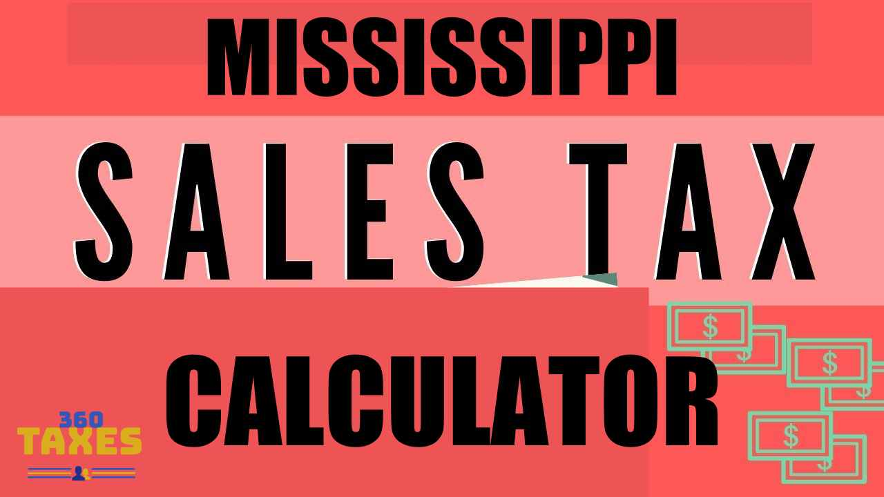 How Mississippi Sales Tax Calculator Works: Step By Step Guide