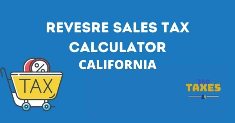 How Does Reverse Sales Tax Calculator California Work?