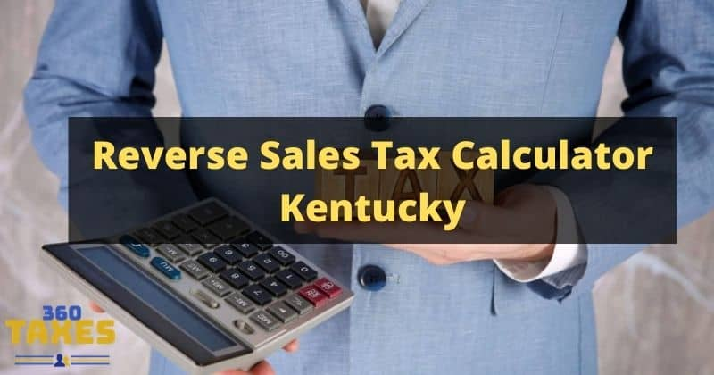 How Does Reverse Sales Tax Calculator Kentucky Work?