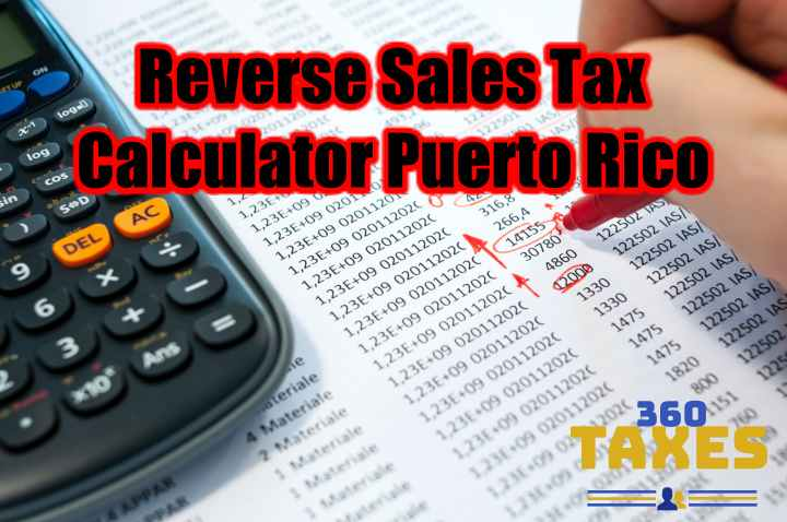 How Does Reverse Sales Tax Calculator Puerto Rico Work?