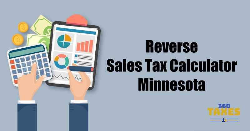 How Does Reverse Sales Tax Calculator Minnesota Work?