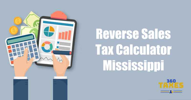 How Does Reverse Sales Tax Calculator Mississippi Work?