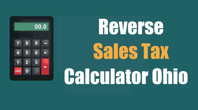 How Does Reverse Sales Tax Calculator Ohio Work?