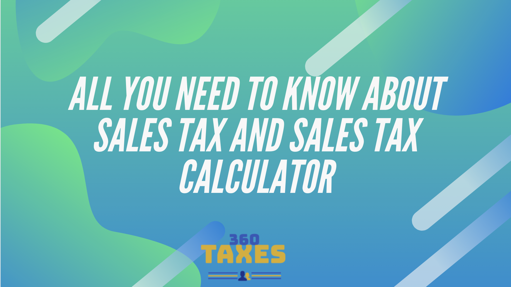 All You Need To Know About Sales Tax And Sales Tax Calculator